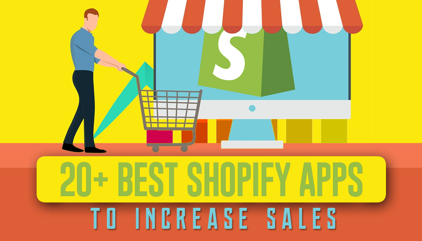 20+ Best Shopify Apps To Instantly Increase Your Sales