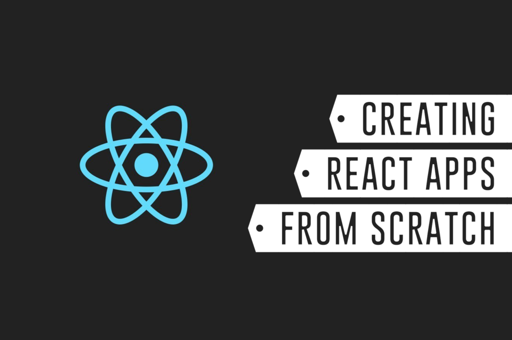 Create React App from Scratch