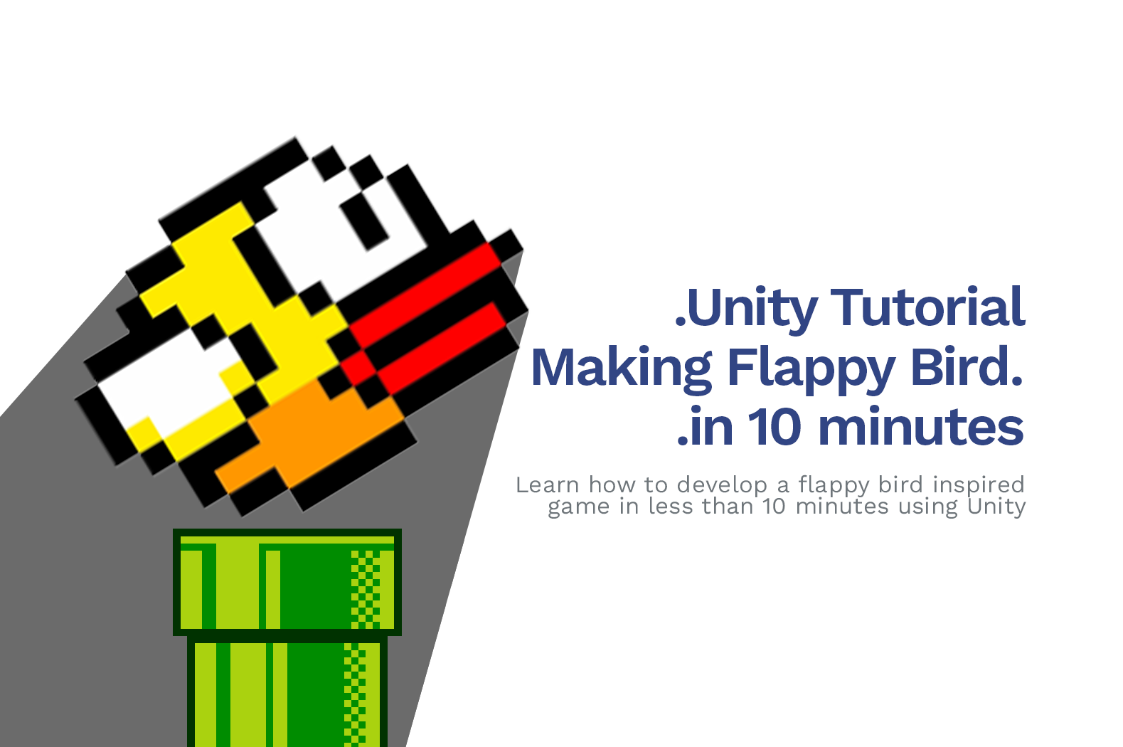 How To Make Your Own Flappy Bird Game in 10 Minutes (Unity Tutorial)
