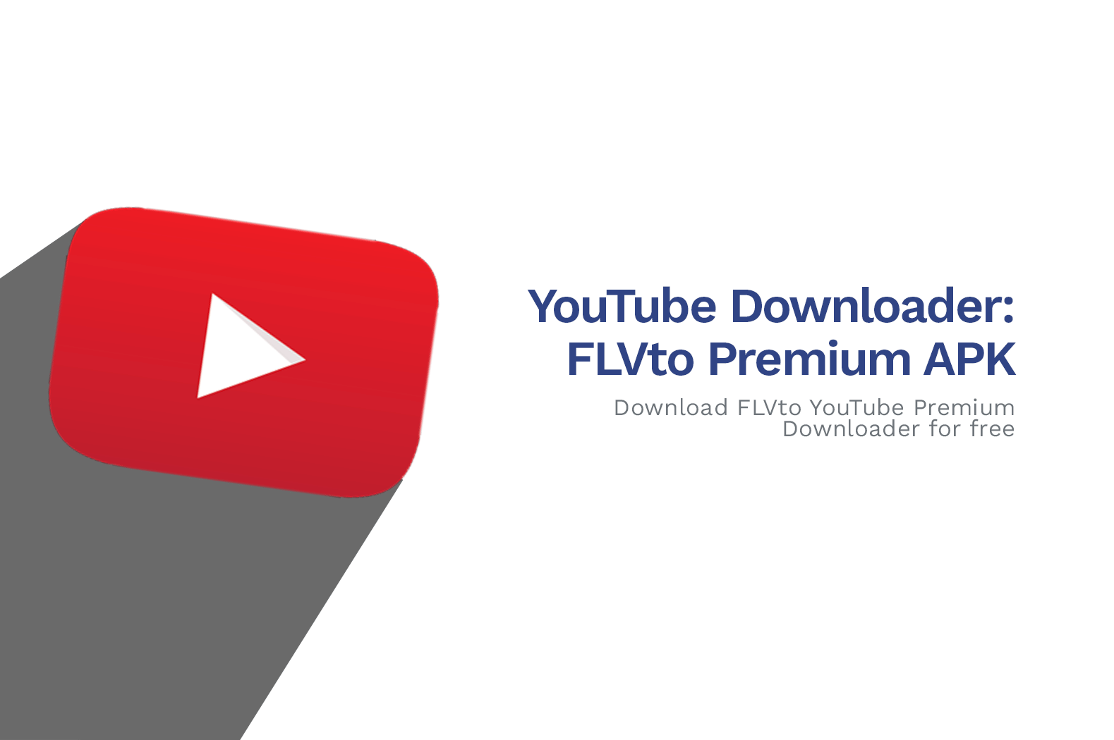 FLVto YouTube Premium Downloader App APK ver. 3.3.25.1