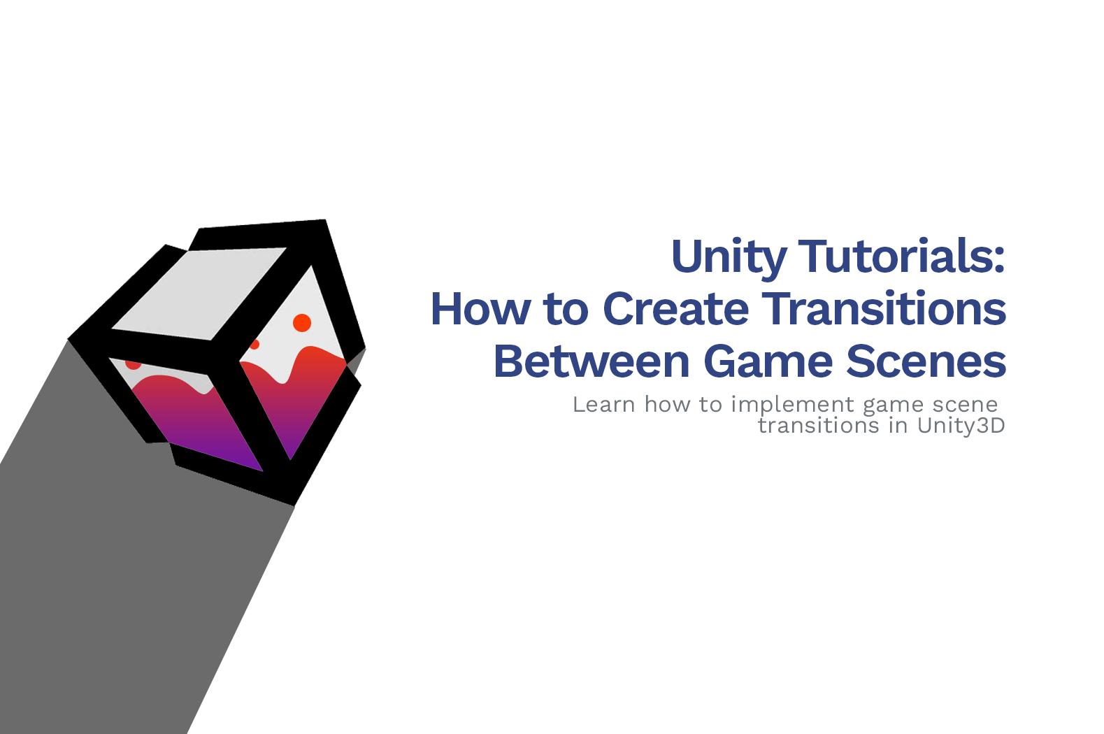 How to Make Awesome Transitions Between Scenes in Unity