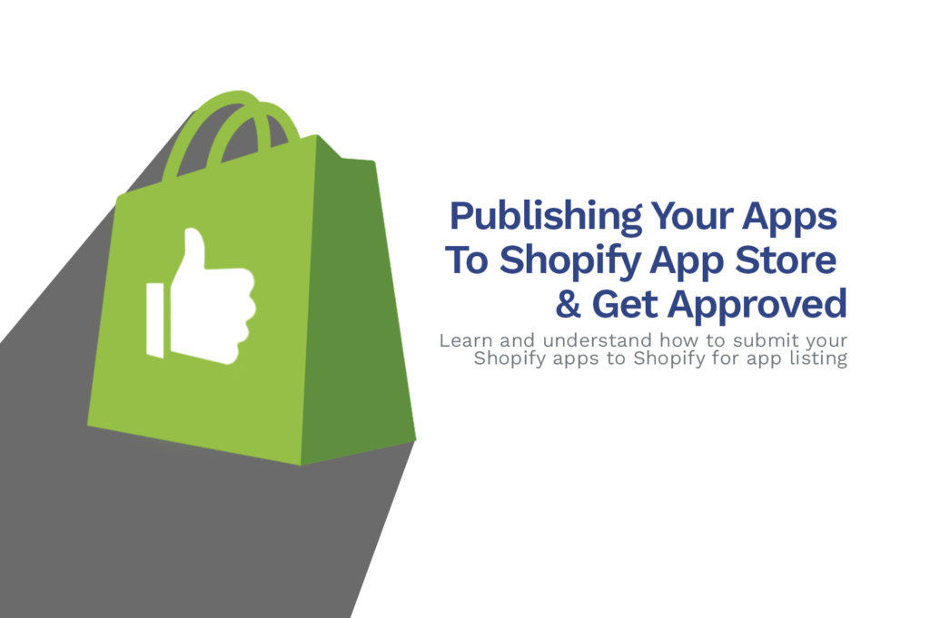 Publishing Your Apps To Shopify App Store & Get Approved