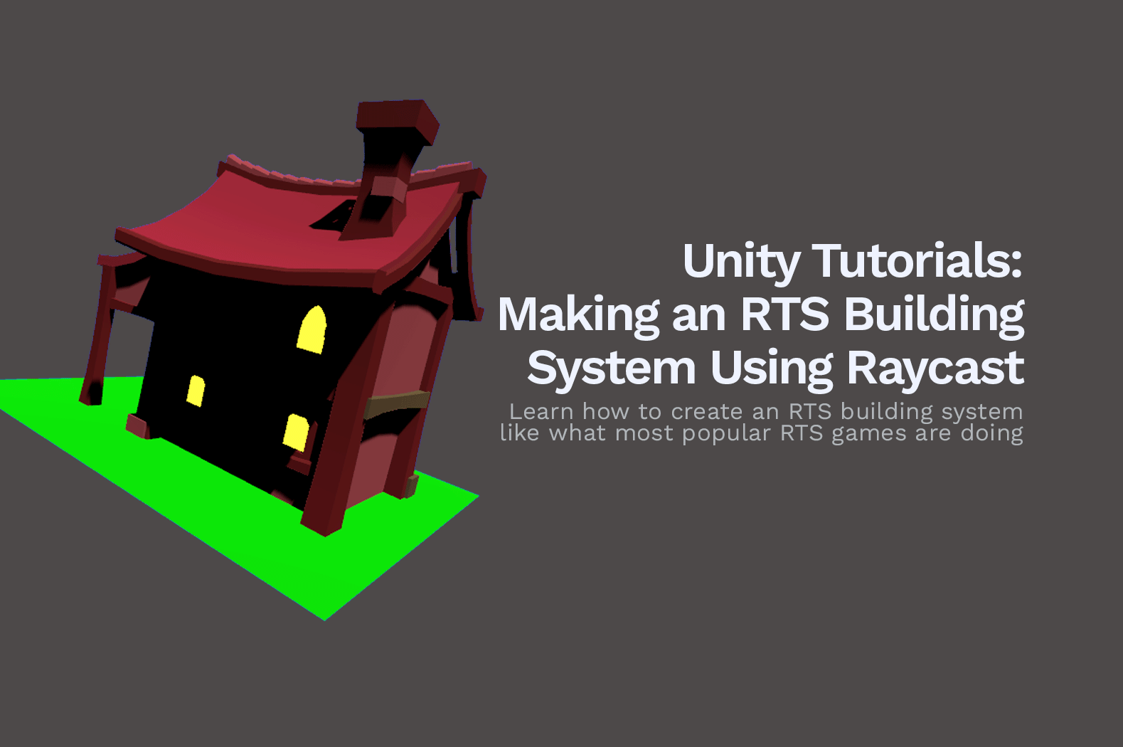 Unity Tutorial: Making an RTS Building System Using Raycast