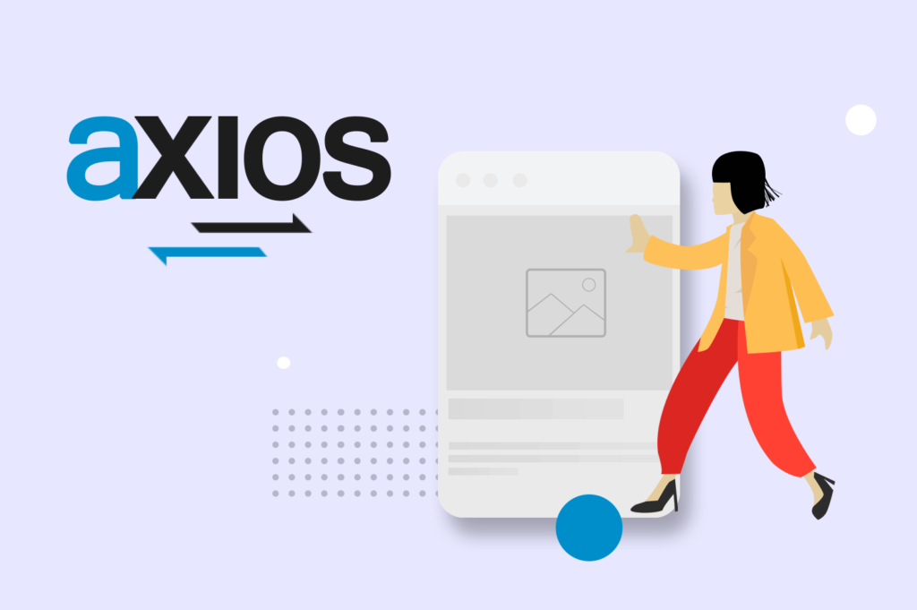 Axios Tutorial: How To Use Axios To Make HTTP Requests